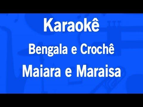 Karaokê Bengala e Crochê - Maiara e Maraisa