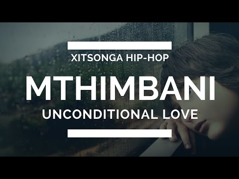 Unconditional Love - Mthimbani