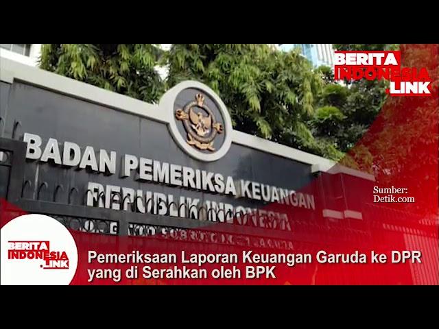 BPK menyerahkan hasil Pemeriksaan laporan keuangan PT Garuda Indonesia ke DPR RI,
