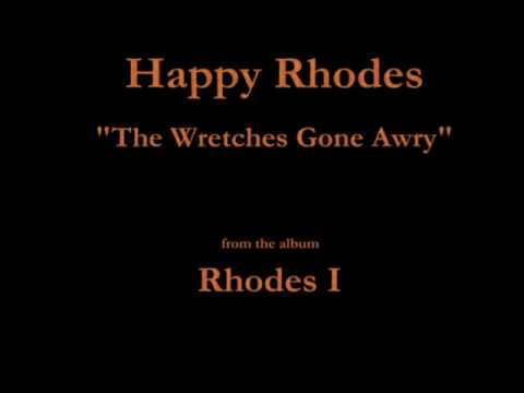 Happy Rhodes  Rhodes I  13  The Wretches Gone Awry 1986