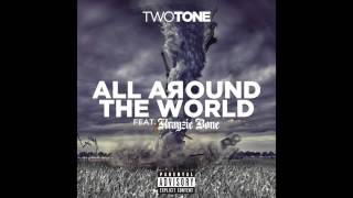 Two Tone - All Around The World (Official Audio) | ft. Krayzie Bone