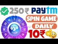 Spin & Earn 10+10+10 ₹ Paytm Cash Daily Instant