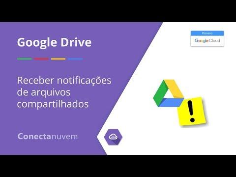 Como receber notificações quando alguém compartilhar arquivos - Google Drive