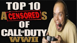 THE TOP 10 A$$HOLES OF CALL OF DUTY WW2! COD WW2 TOP 10 COUNTDOWN