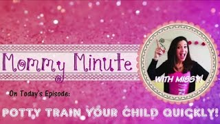 Potty Train Your Child Quickly in 10 Easy Steps! | Mommy Minute with Missy | Tim and Missy