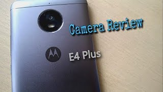 Moto E4 Plus Camera Review