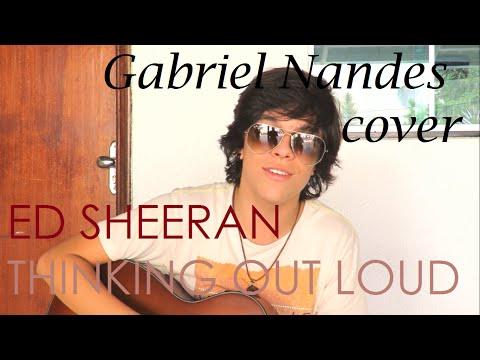 ED SHEERAN - Thinking out loud Gabriel Nandes cover
