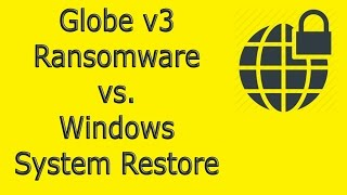 Globe v3 Ransom vs. System Restore - Can it restore your files?