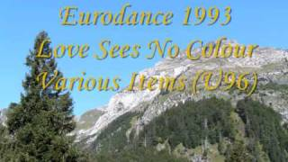 Eurodance 1993 / Various Items (U96): Love Sees No Colour