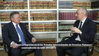 La Importancia de los Tratados Internacionales de Derechos Humanos - Arturo Zaldívar