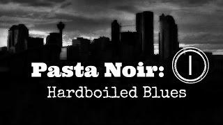 """Pasta Noir: Hardboiled Blues"" Creepypasta (Part 1 of 12) | Let"