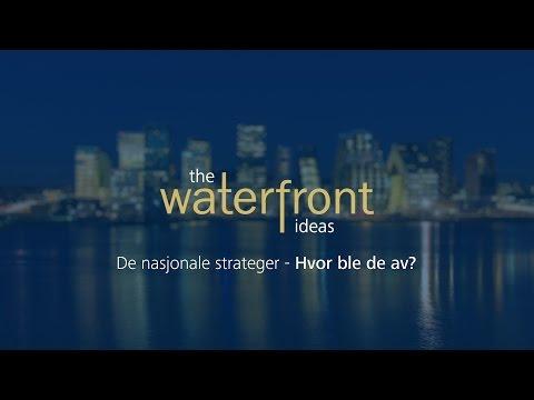 De nasjonale strateger - Hvor ble de av? | The Waterfront Ideas