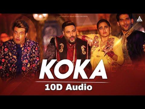 Koka(10D Songs)- Badshah | Khandaani Shafakhana | Bass Boosted | Dhvani Bhanushali