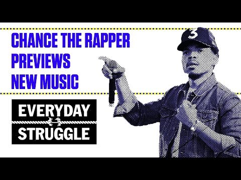 Chance the Rapper Previews New Music | Everyday Struggle
