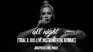 Download All Night (TIDAL X: 1015 Live Instrumental Remake) MP3 song and Music Video