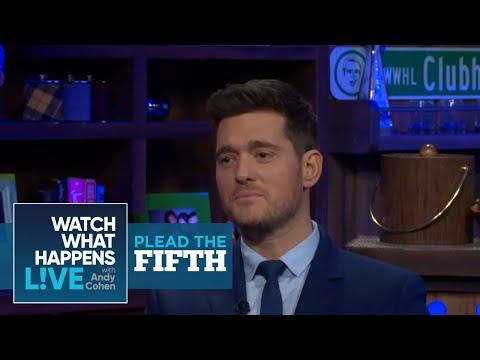 Michael Bublé Talks Ex-Girlfriends, Sending Nudes   Plead the Fifth #FBF   WWHL