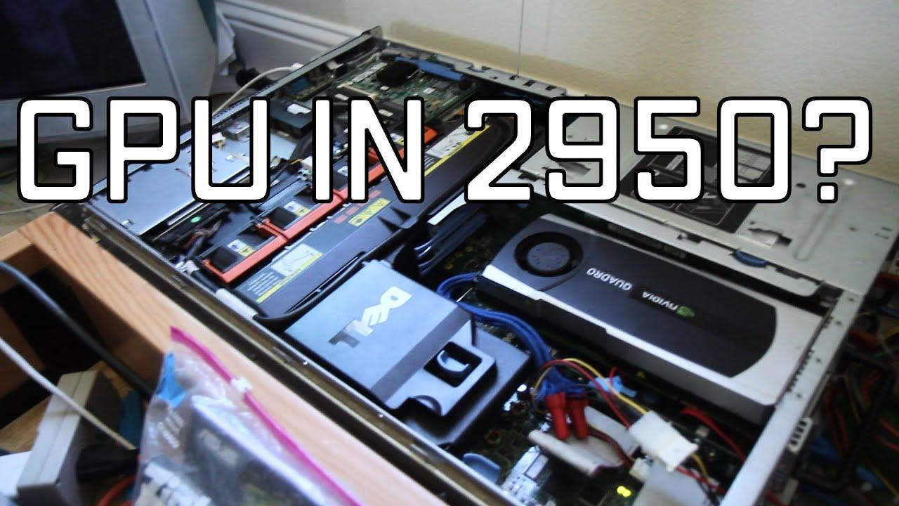 Putting a GPU in a Poweredge 2950