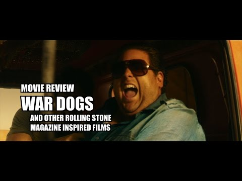Movie Review: War Dogs & Other Rolling Stone Magazine inspired Films