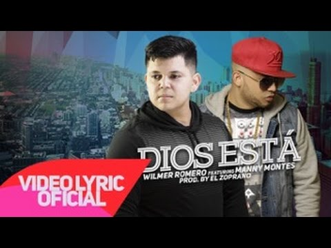 "Wilmer Romero Feat. Manny Montes ""Dios Está"" Video Letra Oficial"