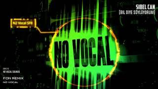 Sibel Can Bil Diye Söylüyorum Fon Müzik Remix No Vocal