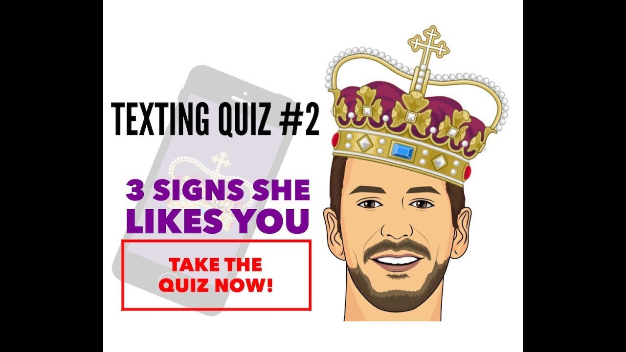 3 Signs a Woman Likes You (Texting Quiz)