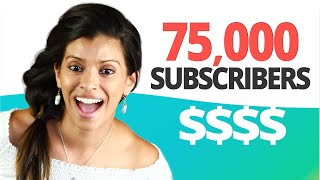 How Much Money Do I Earn From YouTube With 75,000 Subscribers