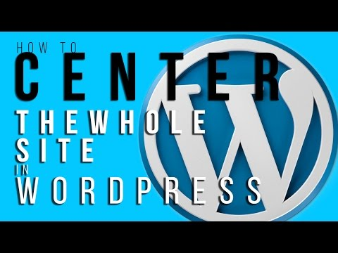 How to Center the whole Site website webpage in WordPress - 동영상
