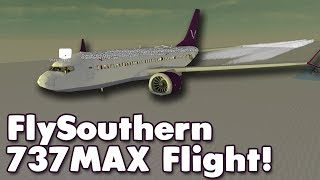 FlySouthern 737MAX Flight! | Roblox