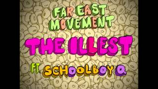 Far East Movement feat  ScHoolboy Q  -  The Illest