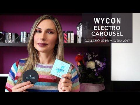 WYCON ELECTRO CAROUSEL | Collezione primavera 2017 (I miei acquisti) || LadyGlow