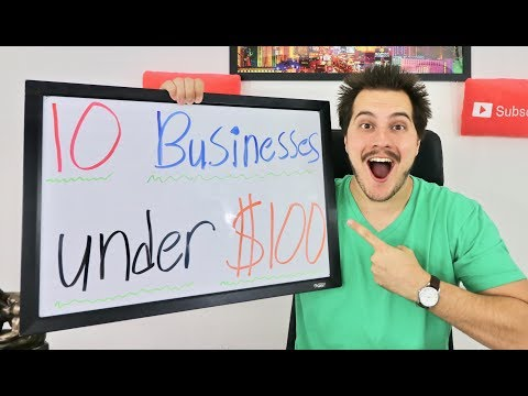 10 BUSINESSES TO START UNDER $100!