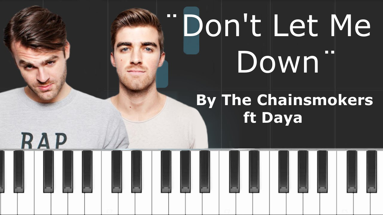 the chainsmokers don 39 t let me down ft daya piano tutorial chords how to play cover. Black Bedroom Furniture Sets. Home Design Ideas