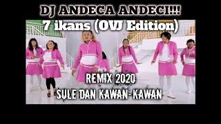 Download Lagu DJ Andeca Andeci -  7 Ikans (OVJ EDITION) sule andre dan kawan kawan (New Remix 2020) mp3