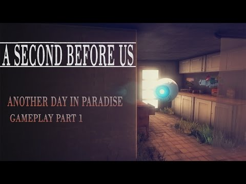 A SECOND BEFORE US Walkthrough Gameplay l Another day in Paradise l Part 1 PC
