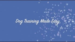 Dog Training Made Easy - The One Thing You Need To Know!