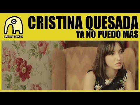 CRISTINA QUESADA - Ya No Puedo Más [Official]