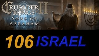 Crusader Kings 2 Israel 106 - Gone Wenching
