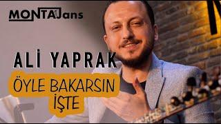 Ali Yaprak - Öyle Bakarsın İşte