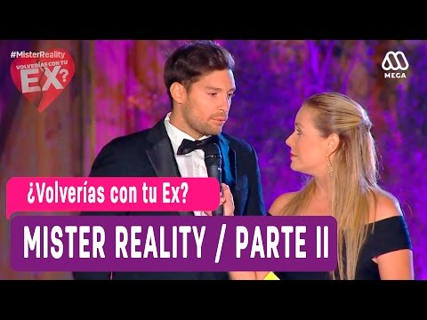 ¿Volverías con tu Ex - Mister Reality Parte II / Capítulo 75