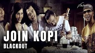 Blackout - Join Kopi (Official Music Video)