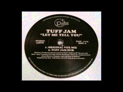 Tuff Jam - Let Me Tell You