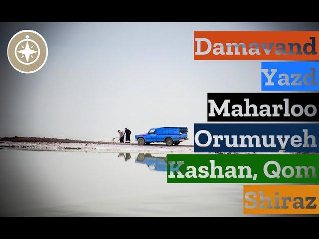 Damavand, Yazd, Maharloo, Orumuyeh, Kashan, Qom, Shiraz, Esfahan, Mashad