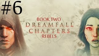 Dreamfall Chapters: Book Two - Rebels  Walkthrough part 6