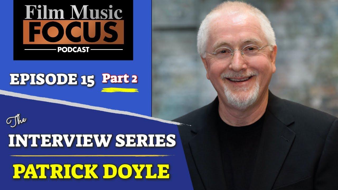 Ep 15 Patrick Doyle Interview Pt 2 Youtube