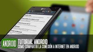 Cómo compartir la conexión de datos de un móvil Android con un Tablet o portátil