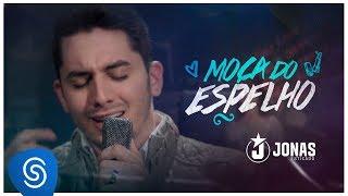 Jonas Esticado - Moça do Espelho (Clipe Oficial) thumbnail