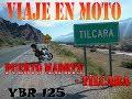 Viaje en moto de Puerto Madryn a Tilcara ybr 125