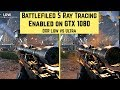 Battlefield 5 - Ray Tracing on GTX 1080 Graphics Comparsion (Nvidia Update Driver 425.31)