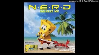 N.E.R.D. - Squeeze Me