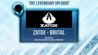 Zatox - Brutal [FULL HQ + HD FREE RELEASE]